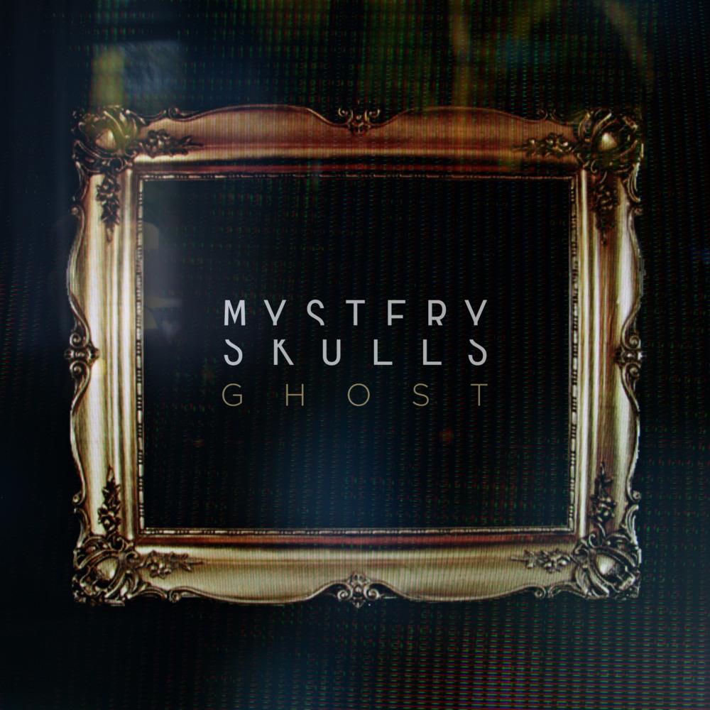 Mystery Skulls – Ghost Lyrics