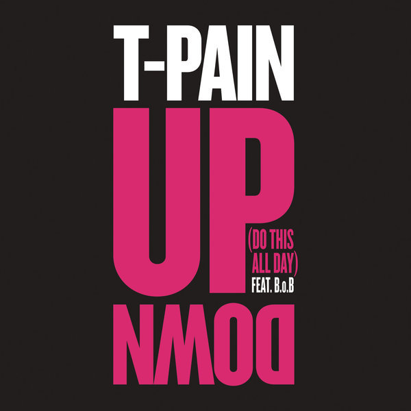 T-Pain – Up Down (Do This All Day) Lyrics