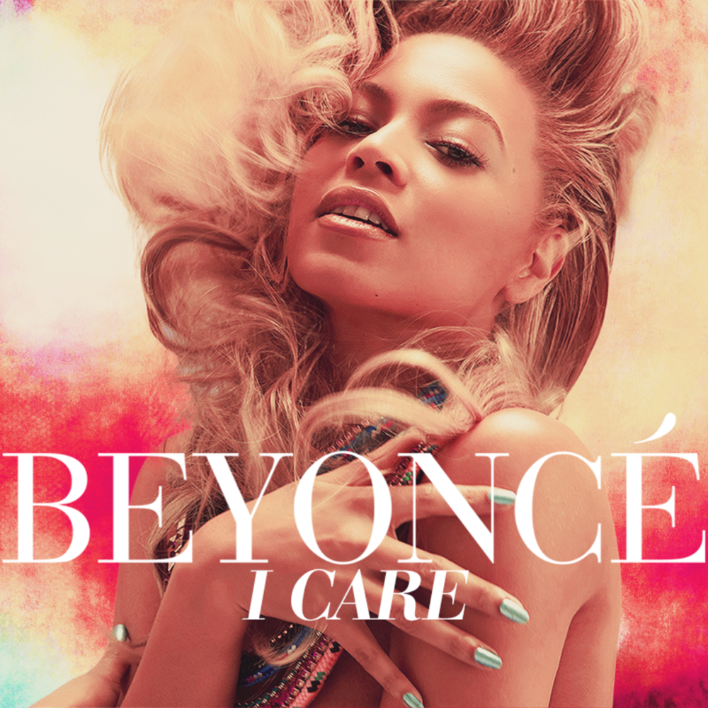 Beyoncé – I Care Lyrics | Genius Lyrics