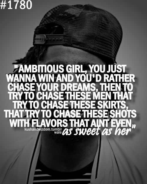 wale ambitious girl quotes - photo #1