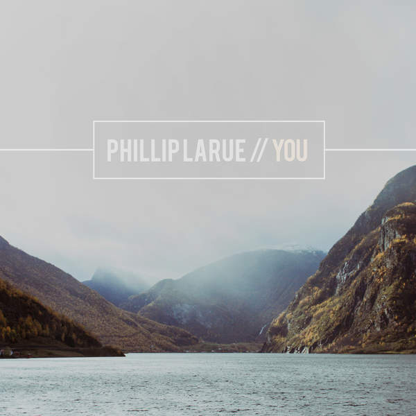 Home phillip larue lyrics
