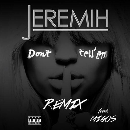 Jeremih – Don't Tell Em (Migos Remix) Lyrics