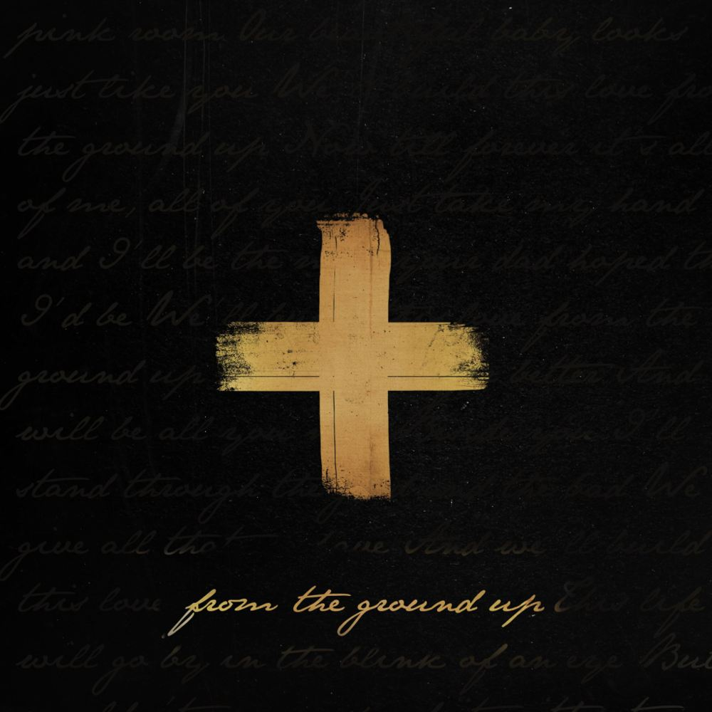 From The Ground Up Sheet Music With Lyrics: Dan + Shay – From The Ground Up Lyrics