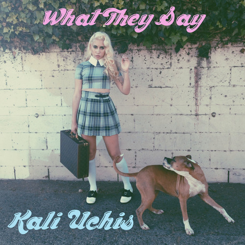 They Said What: Kali Uchis – What They Say Lyrics