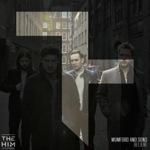 Mumford & Sons – Believe (The Him Remix) обложка