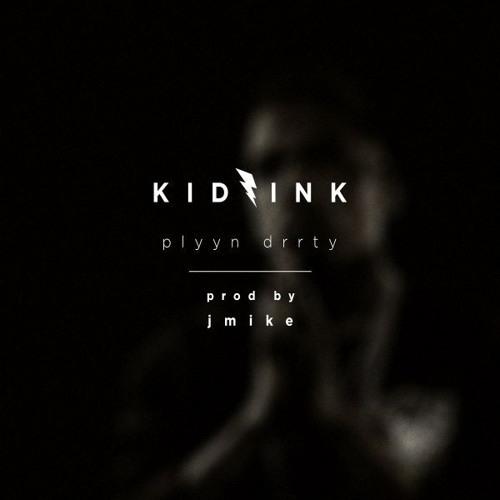 Kid Ink – Plynn Drrty Remix Lyrics