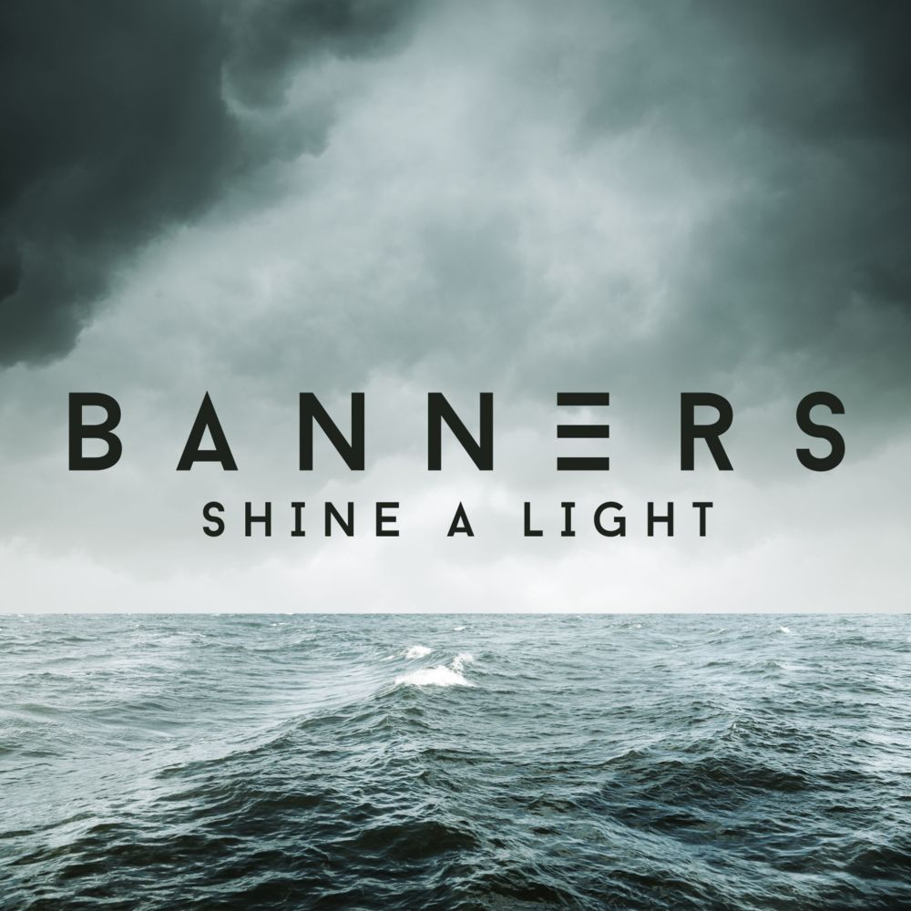 BANNERS – Shine A Light Lyrics | Genius Lyrics