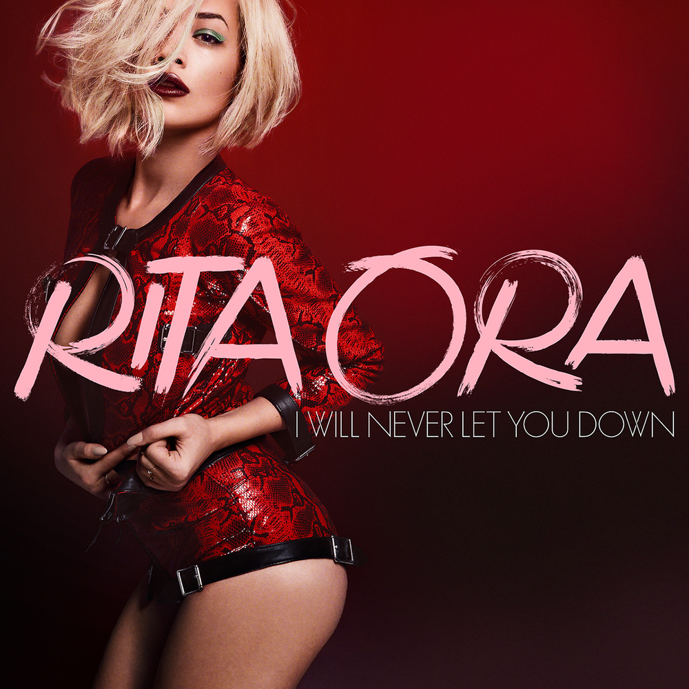 i will never let you down rita ora lyrics - photo #2