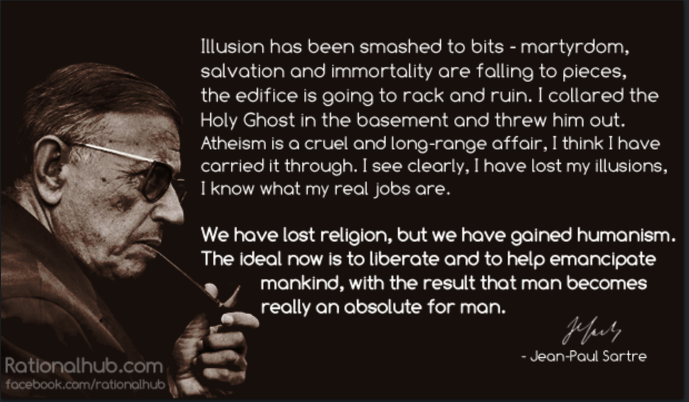 """sartre existentialism is a humanism essay In """"existentialism is a humanism,"""" sartre writes: """"man is nothing other than his own project he exists only to the extent that he realizes himself, therefore he is nothing more than the sum of his actions, nothing more than his life"""" (37) is sartre contradicting himself, or can this statement be reconciled with the central [."""