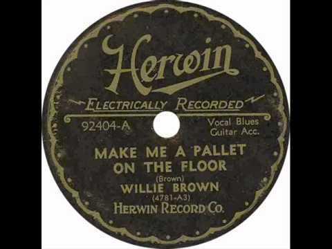 Great Willie Brown U2013 Make Me A Pallet On Your Floor Lyrics   Genius Lyrics