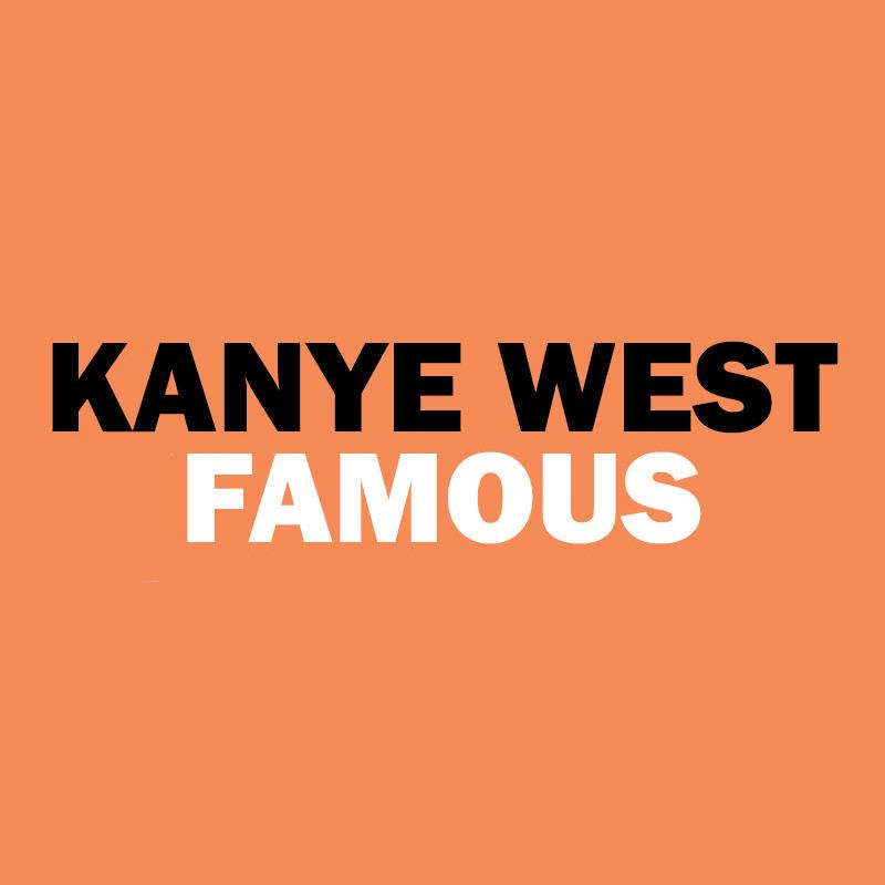Famous – Kanye West
