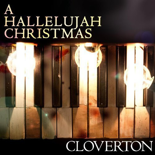 Christmas Hallelujah.Cloverton A Hallelujah Christmas Lyrics Genius Lyrics