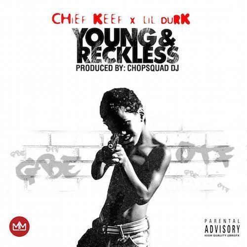 Chief keef x lil durk young amp reckless lyrics genius lyrics