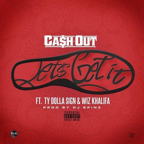 Ca$h Out \u2013 Let\u0026#39;s Get It (Remix) Lyrics | Genius Lyrics