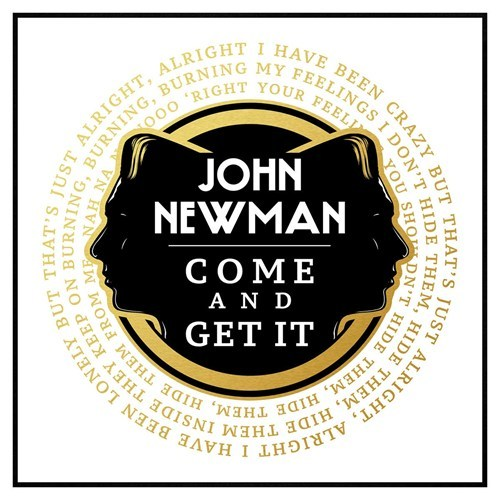 John newman come and get it.