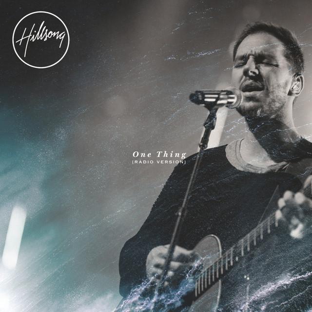 Hillsong Worship – One Thing (Radio Version) Lyrics | Genius Lyrics