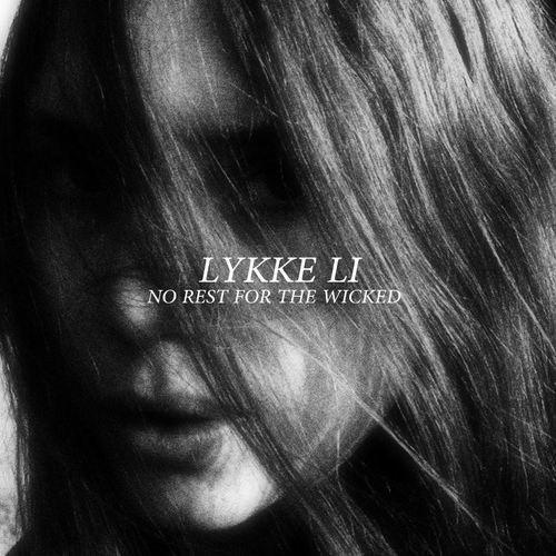 Lykke Li – No Rest For The Wicked Lyrics | Genius Lyrics
