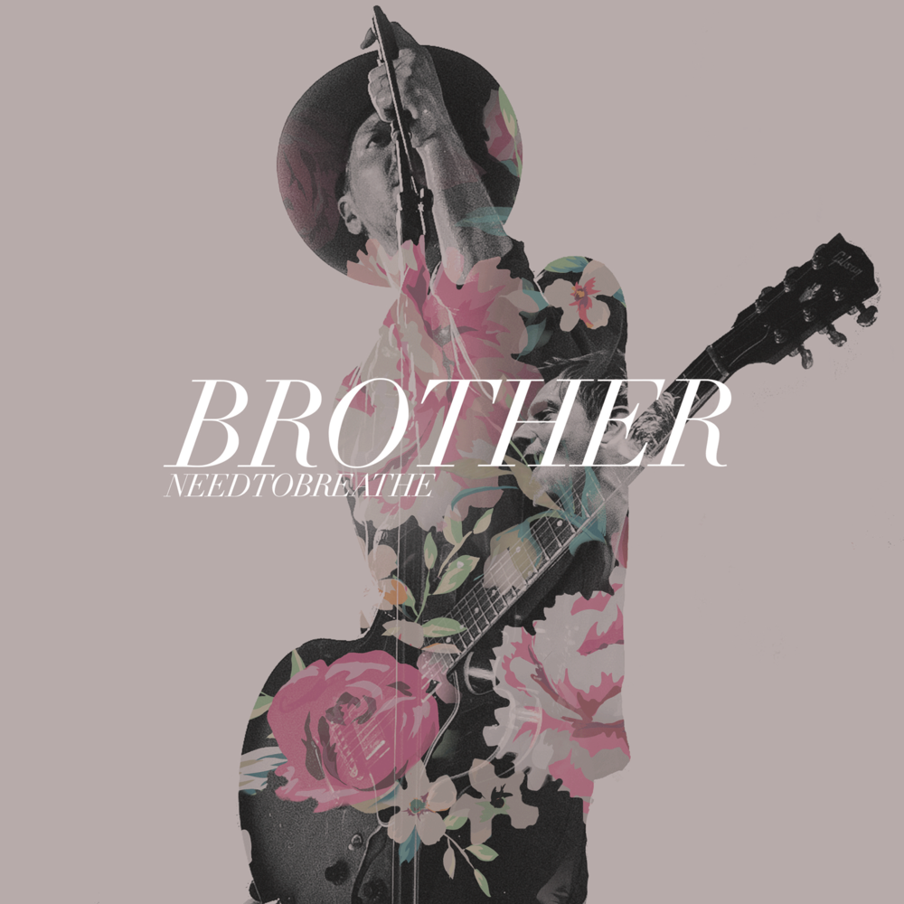 Needtobreathe Brother Lyrics Genius Lyrics