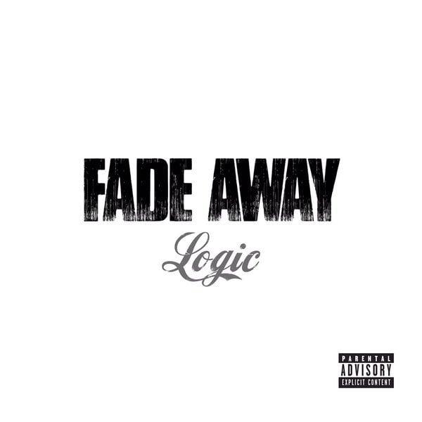 Fade Away Lyrics - Logic | Genius Lyrics