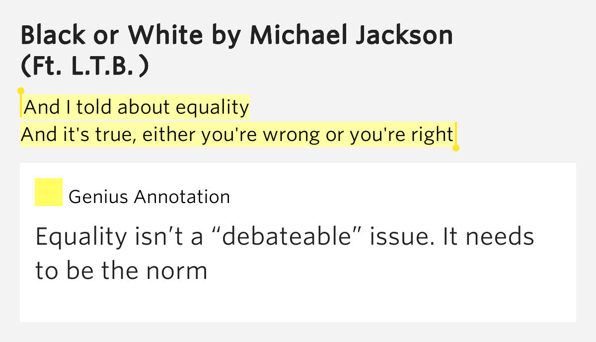 And I told about equality / And it's true, either you're ...