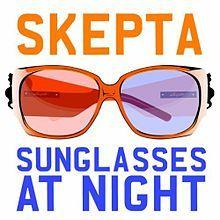 Lyrics Sunglasses At Night  skepta sunglasses at night lyrics genius lyrics