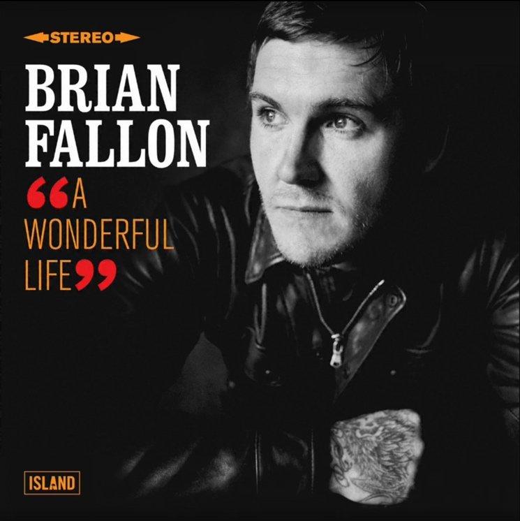 brian fallon a wonderful life lyrics genius lyrics