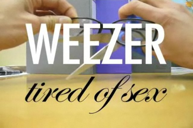 Weezer tired of sex lyric