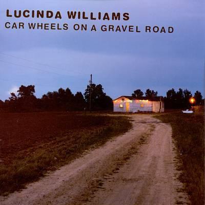 Lucinda Williams Car Wheels On A Gravel Road Album Lyrics