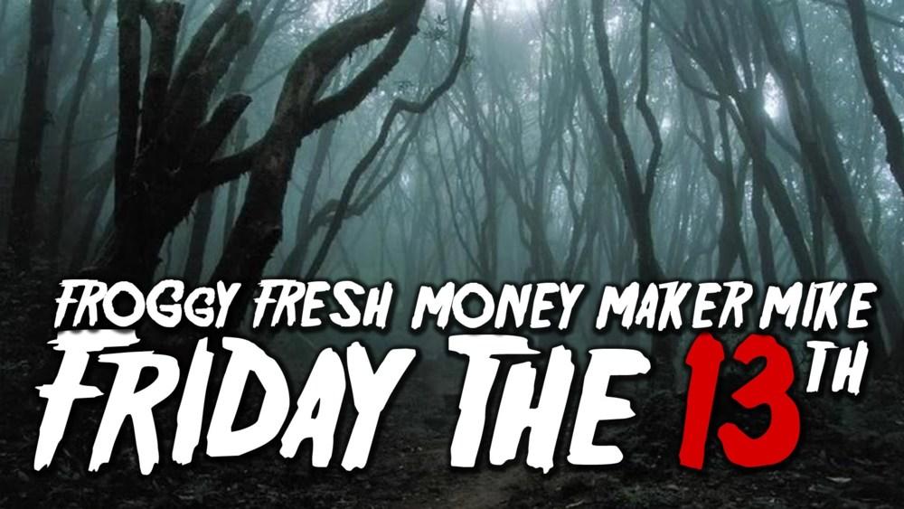 Lyric money maker lyrics : Froggy Fresh – Friday The 13th Lyrics | Genius Lyrics