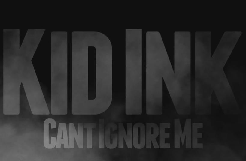 Kid Ink – Can\'t Ignore Me Lyrics | Genius Lyrics
