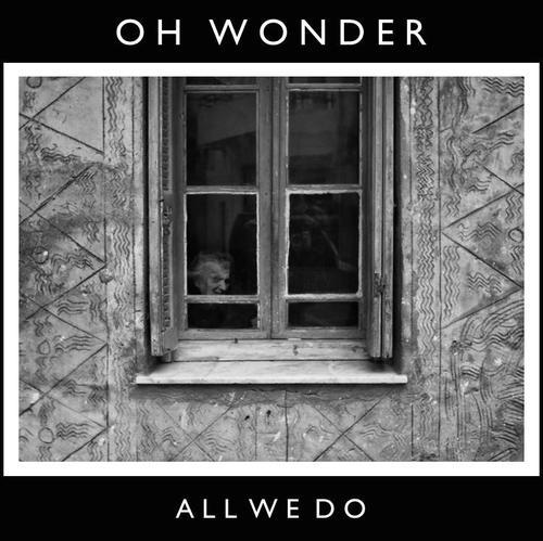 Cover art for All We Do by Oh Wonder