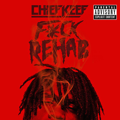 Cover art for Fuck Rehab by Chief Keef