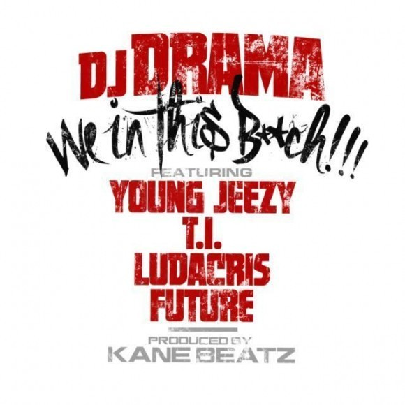 DJ Drama Feat. Drake & Future - We In This 1.5 (feat ...