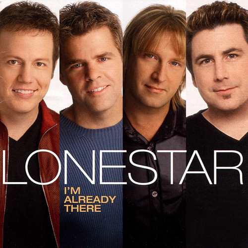 I'm Already There Lonestar Lyrics