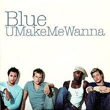40cab56b49a2 Blue – U Make Me Wanna Lyrics