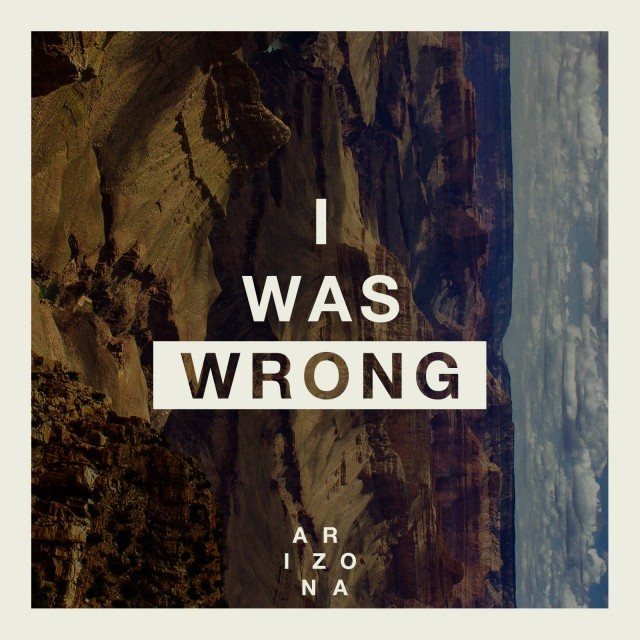 a r i z o n a  u2013 i was wrong lyrics