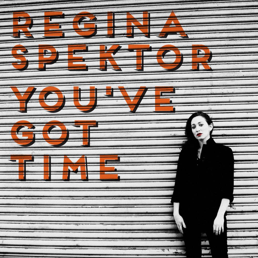 Regina Spektor – You've Got Time Lyrics | Genius Lyrics