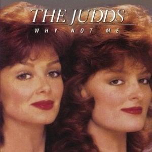 The Judds Why Not Me Lyrics Genius Lyrics