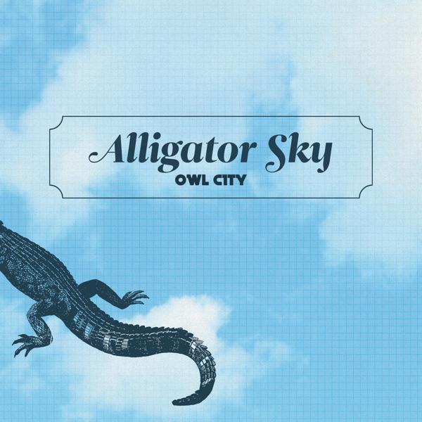 Alligator Sky | Owl City Wiki | FANDOM powered by Wikia