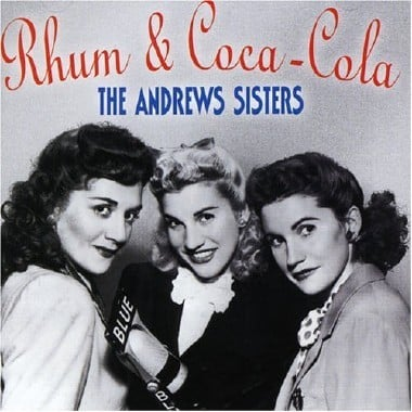 Rum And Coca-Cola lyrics by Andrews Sisters, 1 meaning ...