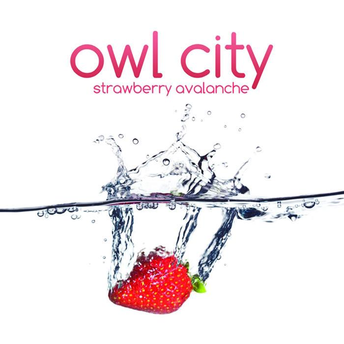 Owl City – Strawberry Avalanche Lyrics | Genius Lyrics