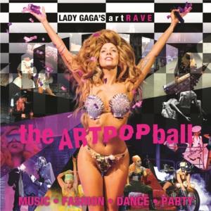 Lady Gaga – ArtRave: The Artpop Ball Setlist обложка