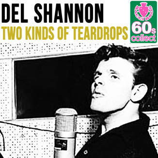 Del Shannon – Two Kinds of Teardrops Lyrics   Genius Lyrics