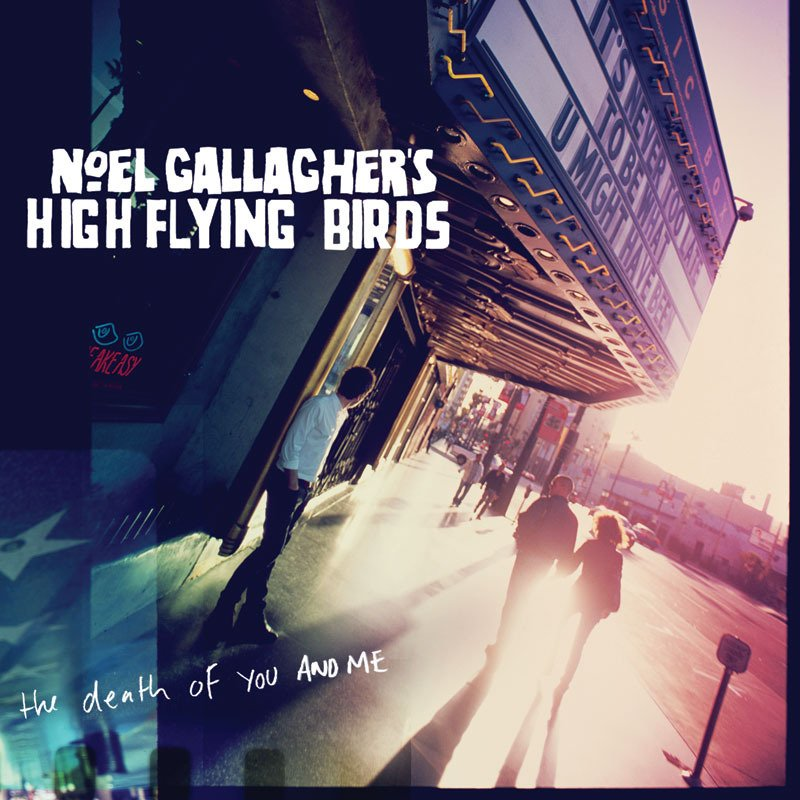 Cover art for The Death of You and Me by Noel Gallagher's High Flying Birds