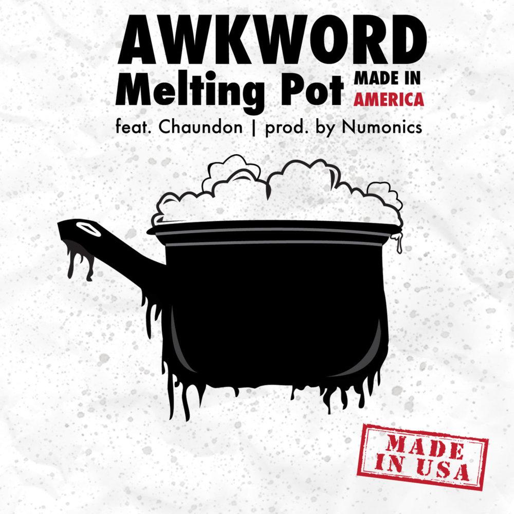Awkword  U2013 Melting Pot  Made In America  Lyrics