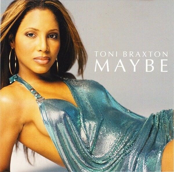 Toni Braxton – Maybe Lyrics | Genius Lyrics