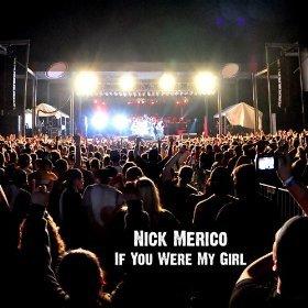 Nick Merico If You Were My Girl Lyrics Genius Lyrics