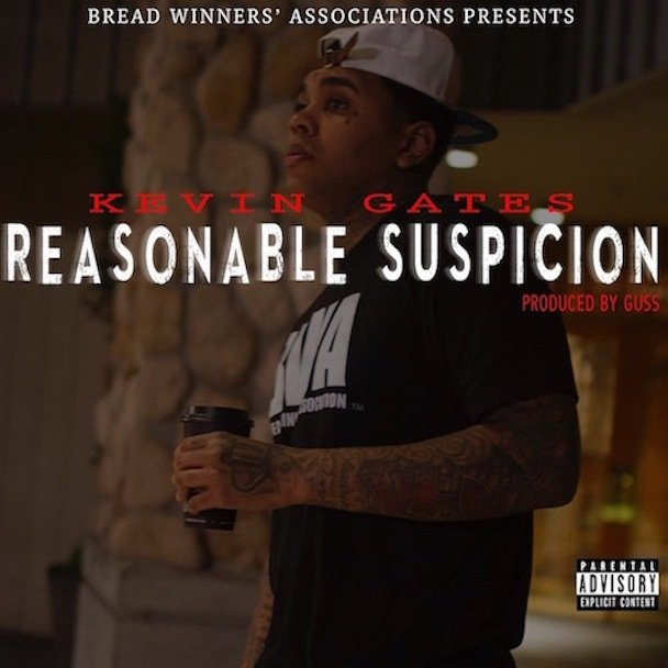 Kevin Gates Reasonable Suspicion Lyrics Genius Lyrics