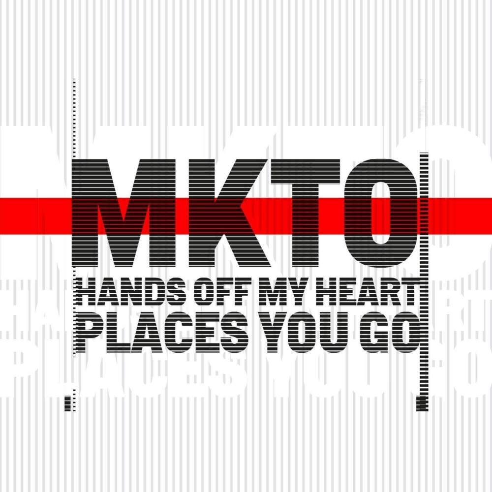 MKTO - Hands Off My Heart / Places You Go