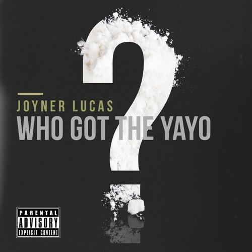Joyner Lucas – Who Got The Yayo? Lyrics